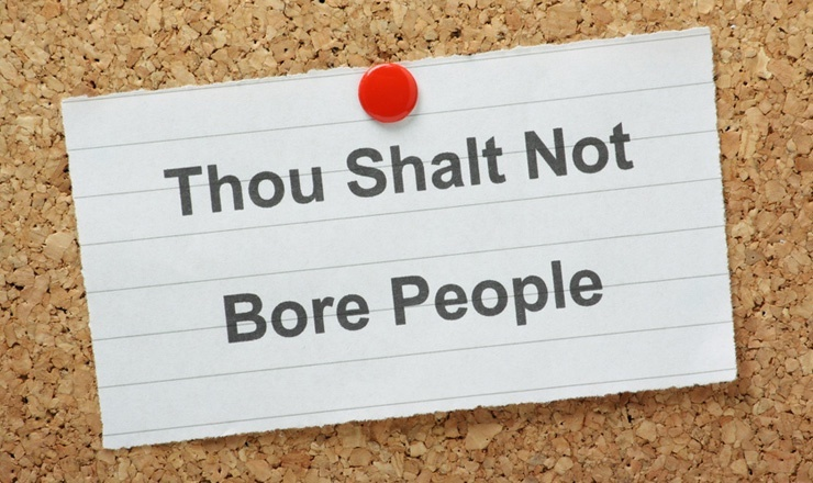 thou shall not bore people